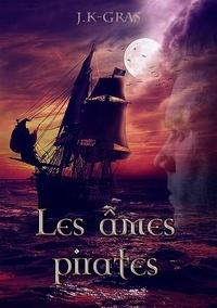 J.K Gras - Les Ames Pirates.