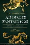 J.K. Rowling et Alicia Dellepiane Rawson - Animales fantásticos y dónde encontrarlos.