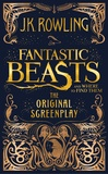 J.K. Rowling - Fantastic Beasts and Where to Find Them: The Original Screenplay.