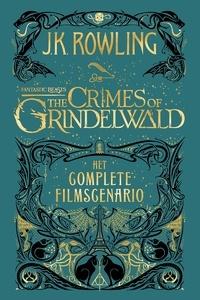 J.K. Rowling et Wiebe Buddingh' - Fantastic Beasts: The Crimes of Grindelwald: Het complete filmscenario.