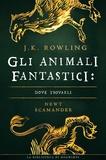 J.K. Rowling et Beatrice Masini - Gli Animali Fantastici: dove trovarli.