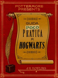 J.K. Rowling - Guida (poco) pratica a Hogwarts.