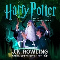 J.K. Rowling et Stephen Fry - Harry Potter and the Half-Blood Prince (UK Edition).