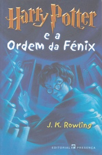 J.K. Rowling - Harry Potter e a Ordem da Fénix.