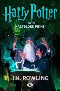 J.K. Rowling et Wiebe Buddingh' - Harry Potter en de Halfbloed Prins.