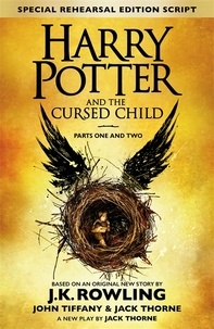 J.K. Rowling et Jack Thorne - Harry Potter  : Harry Potter and the Cursed Child Parts 1 & 2 - The Official Script Book of the Original West End Prod.
