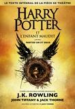 J.K. Rowling - Harry Potter  : Harry Potter et l'enfant maudit - Parties un et deux.