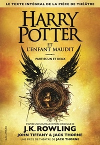 J.K. Rowling - Harry Potter  : Harry Potter et l'enfant maudit - Parties un et deux.