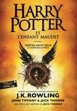 J.K. Rowling - Harry Potter  : Harry Potter et l'Enfant Maudit - Parties 1 et 2.