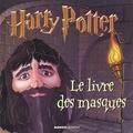 J.K. Rowling et  Warner Bros - Harry Potter  : Le livre des masques.