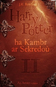 J.K. Rowling - Harry Potter Tome 2 : Harry potter ha kambr ar sekredou.