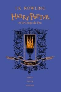 J.K. Rowling - Harry Potter Tome 4 : Harry Potter et la Coupe de Feu (Serdaigle).