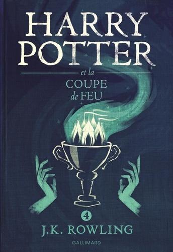 J.K. Rowling - Harry Potter Tome 4 : Harry Potter et la Coupe de Feu.