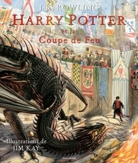 J.K. Rowling et Jim Kay - Harry Potter Tome 4 : Harry Potter et la Coupe de Feu.