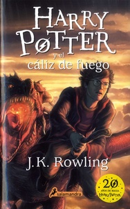 J.K. Rowling - Harry Potter Tome 4 : Harry Potter y el caliz de fuego.