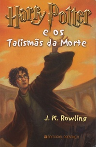 J.K. Rowling - Harry Potter Tome 7 : Harry Potter e os Talismãs da Morte.