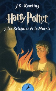 J.K. Rowling - Harry Potter Tome 7 : Harry Potter y las Reliquias de la Muerte.