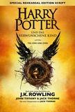 J-K Rowling et John Tiffany - Harry Potter und das verwunschene Kind - Teil eins und zwei (Special Rehearsal Edition).