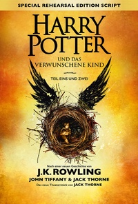 J.K. Rowling et John Tiffany - Harry Potter und das verwunschene Kind - Teil eins und zwei (Special Rehearsal Edition).