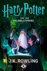 J.K. Rowling et Klaus Fritz - Harry Potter und der Halbblutprinz.