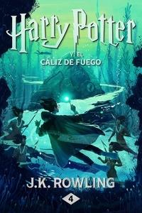J.K. Rowling et Adolfo Muñoz García - Harry Potter y el cáliz de fuego.