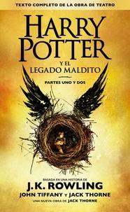 J.K. Rowling et John Tiffany - Harry Potter y el legado maldito (Texto completo de la obra de teatro).