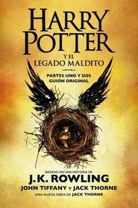 J.K. Rowling et John Tiffany - Harry Potter y el legado maldito - El guión oficial de la producción original del West End.