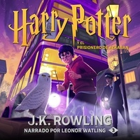 J.K. Rowling et Leonor Watling - Harry Potter y el prisionero de Azkaban.