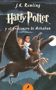 J.K. Rowling - Harry Potter y el prisionero de Azkaban.