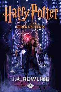 J.K. Rowling et Gemma Rovira Ortega - Harry Potter y la Orden del Fénix.