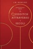 J.K. Rowling et Beatrice Masini - Il Quidditch Attraverso I Secoli.