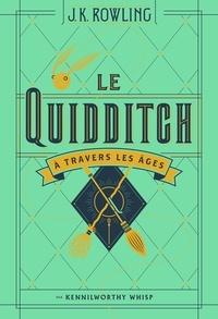 Téléchargement de livres audio en allemand Le Quidditch à travers les âges par J.K. Rowling 9782070625178 PDF MOBI