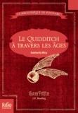 J.K. Rowling - Le quidditch à travers les âges.