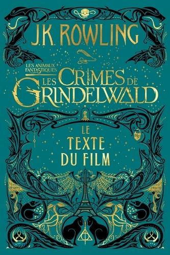 Les animaux fantastiques 2 : Les crimes de Grindelwald. Le texte du film