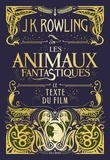 J.K. Rowling - Les animaux fantastiques - Le texte du film.