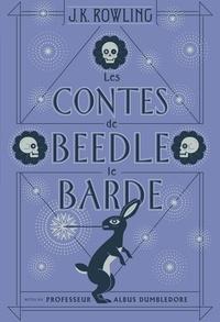 J.K. Rowling - Les contes de Beedle le Barde.