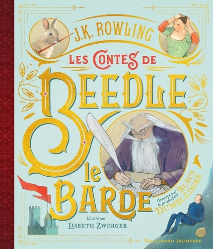 J.K. Rowling et Lisbeth Zwerger - Les Contes de Beedle le Barde.