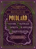 J.K. Rowling - Nouvelles de Poudlard : Pouvoir, Politique et Esprits frappeurs Enquiquinants.