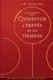 J.K. Rowling et Alicia Dellepiane - Quidditch a través de los tiempos.