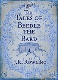 J-K Rowling - The Tales of Beedle the Bard.