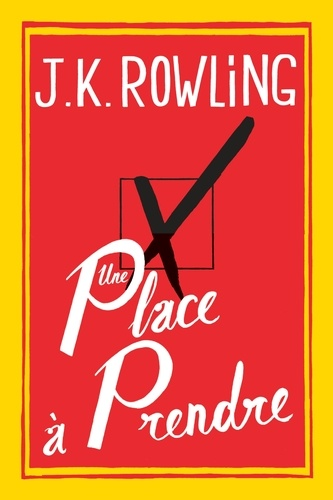 J. K. Rowling - Une place à prendre - roman.