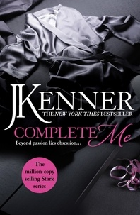 J. Kenner - Complete Me: Stark Series Book 3.