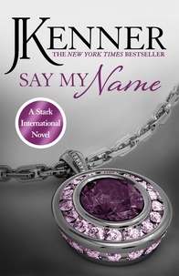 J. Kenner - Say My Name: Stark International 1.