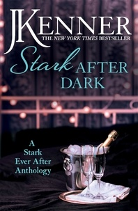 J. Kenner - Stark After Dark: A Stark Ever After Anthology (Take Me, Have Me, Play My Game, Seduce Me).
