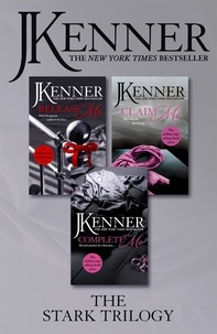 J. Kenner - The Stark Trilogy: Release Me, Claim Me, Complete Me.