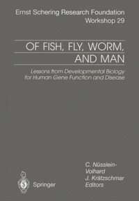 J Kratzschmar et Christiane Nüsslein-Volhard - Of Fish, Fly, Worm and Man. - Lessons from Developmental Biology for Human Gene Function and Disease.