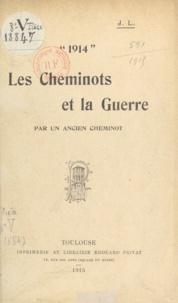 J. L. - Les cheminots et la guerre : 1914.