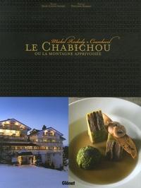 J-L Andre - Le Chabichou ou la montagne apprivoisée - Michel Rochedy, Courchevel.