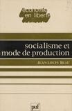 J-L Beau - Socialisme et mode de production - Pour reciviliser les sociétés industrielles.