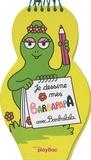 J-L Broust et Catherine Changeux - Je dessine mes Barbapapa avec Barbalala.